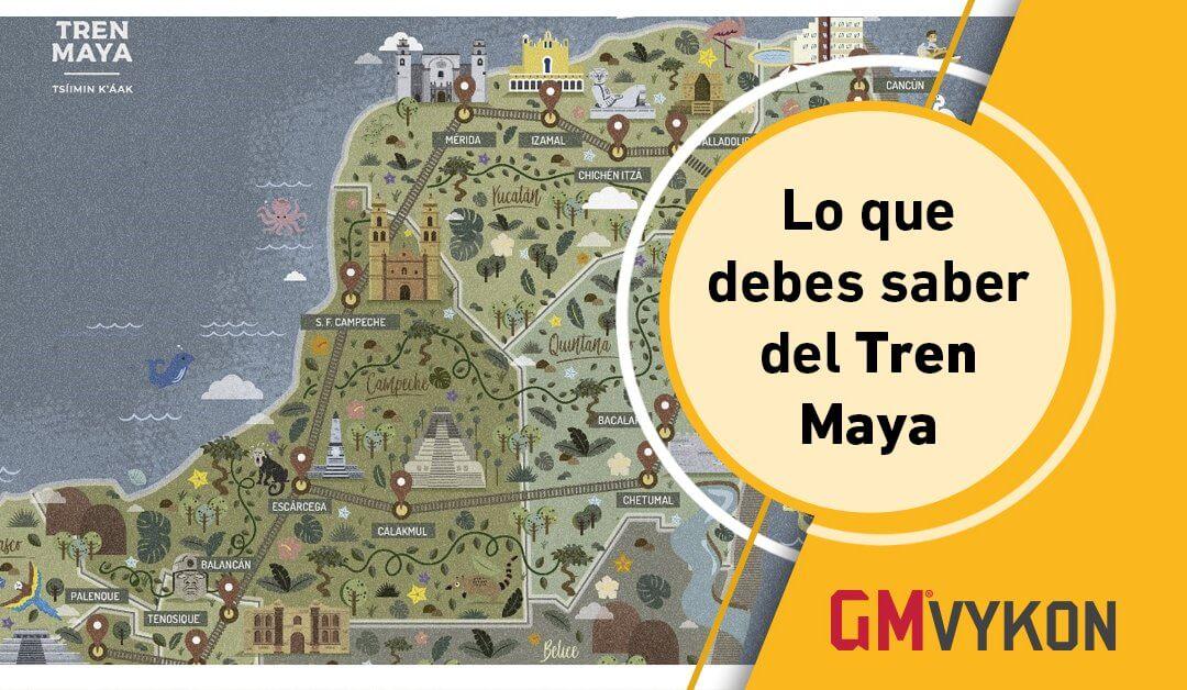Lo que debes saber del Tren Maya